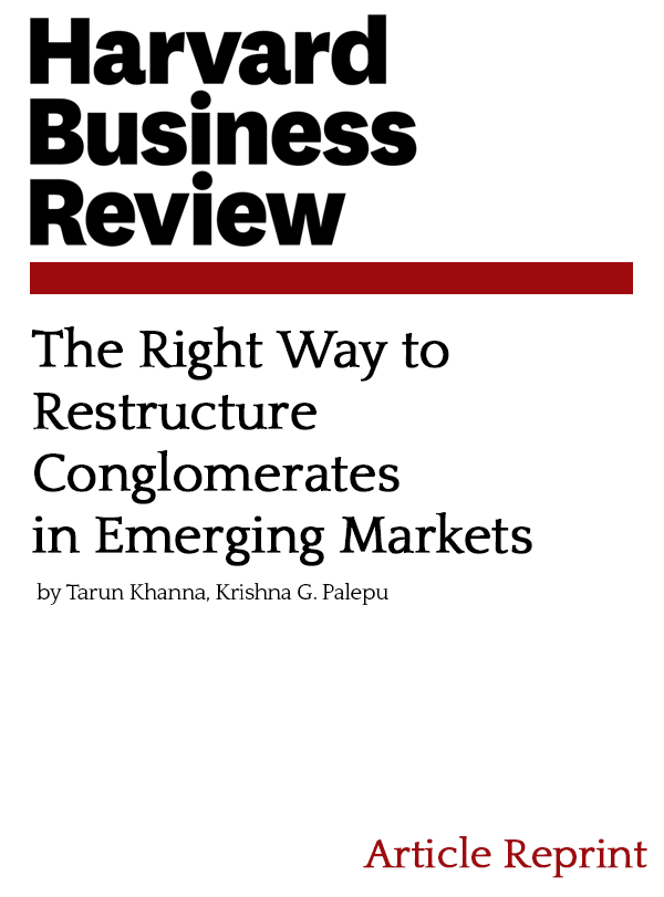 The Right Way to Restructure Conglomerates in Emerging Markets